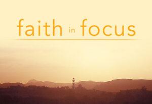 faith in focus