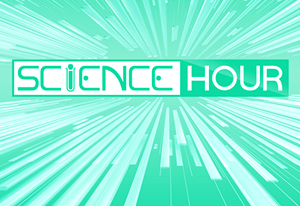 Science Hour