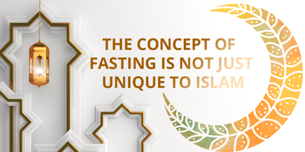 The Concept Of Fasting Is Not Just Unique To Islam